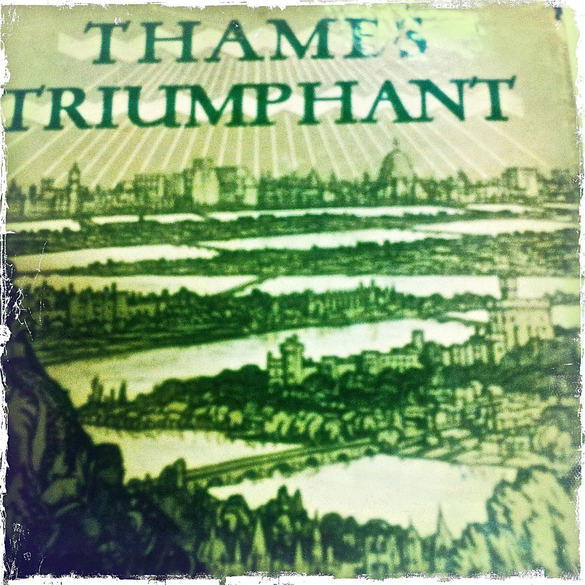 Thames Triumphant – The Museum of Thin Objects