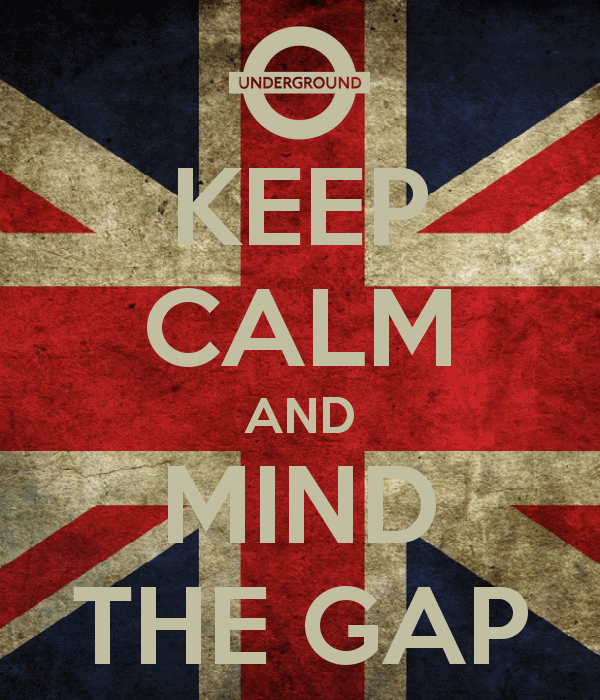 keep-calm-and-mind-the-gap-134